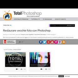 Restaurare vecchie foto con PhotoshopTotal Photoshop - Il primo sito di Video tutorial in Italiano su Photoshop, Fotografia, Illustrator, Premiere, After Effects, Dreamweaver e WordPress - Total Photoshop - Il primo sito di Video tutorial in Italiano su P