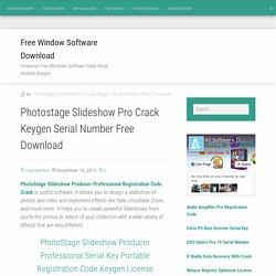 Photostage Slideshow Pro Crack Keygen Serial Number Free Download