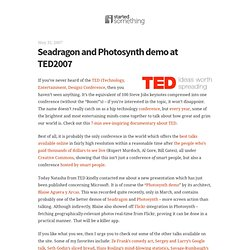 Seadragon and Photosynth demo at TED2007