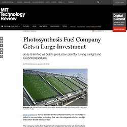 Photosynthesis Fuel Company Gets a Large Investment - Technology Review - StumbleUpon