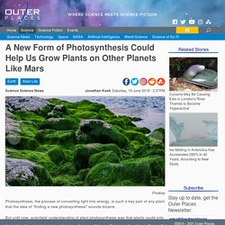 A New Form of Photosynthesis Could Help Us Grow Plants on Other Planets Like Mars