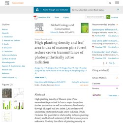 Original Research Article High planting density and leaf area index of masson pine forest reduce crown transmittance of photosynthetically active radiation Global ecology and conservation Volume 20, october 2019