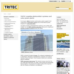 TRITEC is a photovoltaic system supplier for all components of photovoltaic systems and an international system integrator for solar power plants