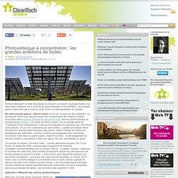 Photovoltaïque à concentration : les grandes ambitions de Soitec