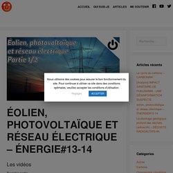 éolien, photovoltaïque et réseau électrique – ÉNERGIE#13-14 – Le Réveilleur