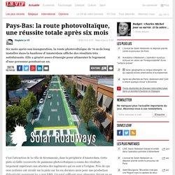 Pays-Bas: la route photovoltaïque, une réussite totale après six mois - Environnement