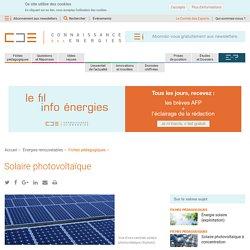 Énergie solaire photovoltaïque : fonctionnement des cellules, enjeux, production et futur