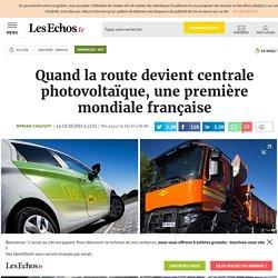 Quand la route devient centrale photovoltaïque, une première mondiale française, Immobilier - BTP