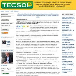 26/12/10 « EDF veut le monopole de l'énergie photovoltaïque, peu importe la casse au niveau des installateurs » - tecsol