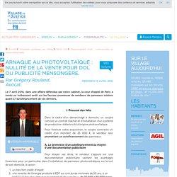 Arnaque au photovoltaïque : nullité de la vente pour dol ou publicité mensongère. Par Grégory Rouland, Avocat.