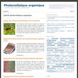Cellule photovoltaïque organique — Photovoltaïque organique