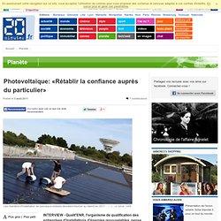 Photovoltaïque: «Rétablir la confiance auprès du particulier»