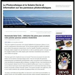 Homemade Solar Cells – Utilisation Diy plans pour construire votre premier panneau solaires résidentiels