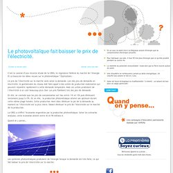 Le photovoltaïque fait baisser le prix de l'électricité.