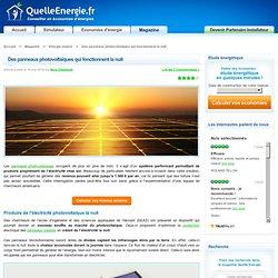 Des panneaux photovoltaïques qui fonctionnement la nuit