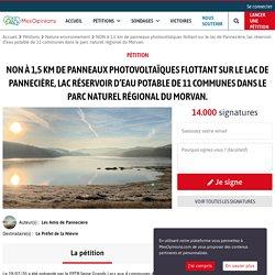 NON à 1,5 km de panneaux photovoltaïques flottant sur le lac de Pannecière, lac réservoir d'eau potable de 11 communes dans le parc naturel régional du Morvan.