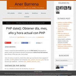 Obtener día, mes, año y hora actual con PHP