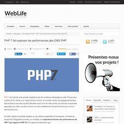 PHP 7 fait exploser les performances des CMS PHP