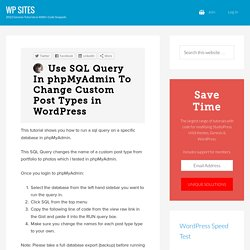 Use SQL Query In phpMyAdmin To Change Custom Post Types in WordPress