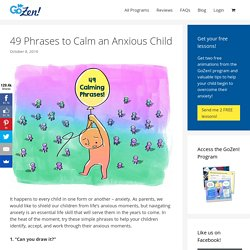49 Phrases to Calm an Anxious Child