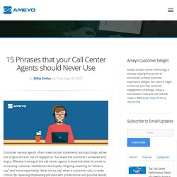 15 Phrases that your Call Center Agents should Never Use
