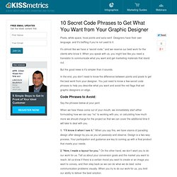 10 Secret Code Phrases to Get What You Want from Your Graphic Designer