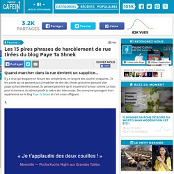 Les 15 pires phrases de harcèlement de rue tirées du blog Paye Ta Shnek