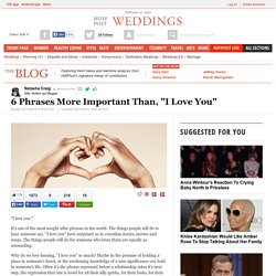 """6 Phrases More Important Than, """"I Love You"""""""