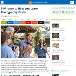 6 Phrases to Help you Learn Photography Faster
