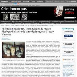 Phrénologie à Rouen, les moulages du musée Flaubert d'histoire de la médecine | Criminocorpus. Le portail sur l'histoire de la justice, des crimes et des peines