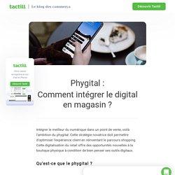 Phygital: Comment intégrer le digital en magasin ?