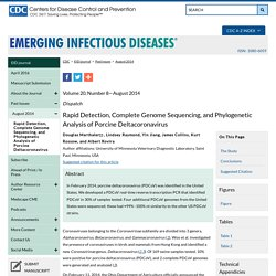 CDC EID - AOUT 2014 - Rapid Detection, Complete Genome Sequencing, and Phylogenetic Analysis of Porcine Deltacoronavirus