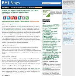 BMJ Blogs: BJSM blog – social media's leading SEM voice » Blog Archive » Doctors' role in physical activity adherence: how can we keep patients on the road to better health?