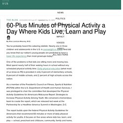 60-Plus Minutes of Physical Activity a Day Where Kids Live, Learn and Play