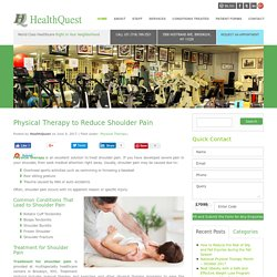 Physical Therapy Helps to Alleviate Shoulder Pain