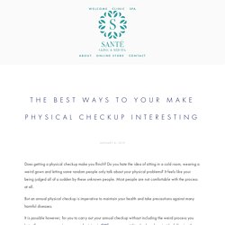 The Best Ways to Your Make Physical Checkup Interesting