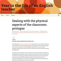 Dealing with the physical aspects of the classroom: prologue