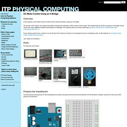 Physical Computing at ITP | Labs / DC Motor Control Using an H-Bridge