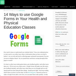 14 Ways to use Google Forms in Your Health and Physical Education Classes