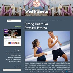 Strong Heart For Physical Fitness – Wed Planeta