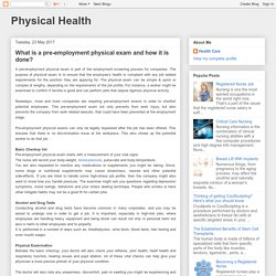 Physical Health: What is a pre-employment physical exam and how it is done?