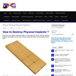 How to Destroy Physical Implants ? - Metatech