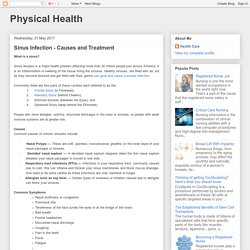 Physical Health: Sinus Infection - Causes and Treatment