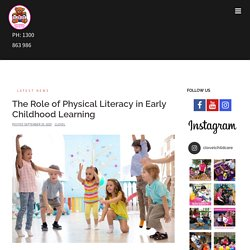 The Role Of Physical Literacy In Early Childhood Learning