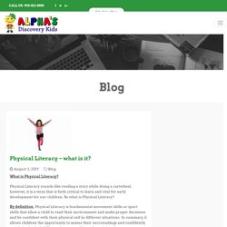 Physical Literacy - what is it? - Alpha Discovery Kids