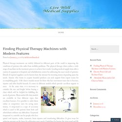 Finding Physical Therapy Machines with Modern Features