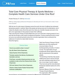 Total Care Physical Therapy & Sports Medicine – Complete Health Care Services Under One Roof