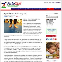 Physical Therapy Corner: 'Lazy' Feet