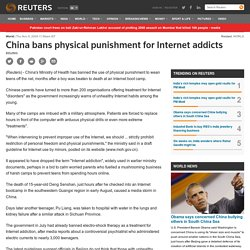 China bans physical punishment for Internet addicts