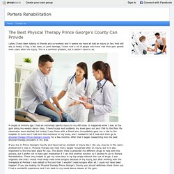 The Best Physical Therapy Prince George's County Can Provide : Portera Rehabilitation